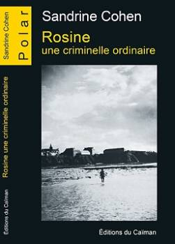 photo Rosine, une criminelle ordinaire